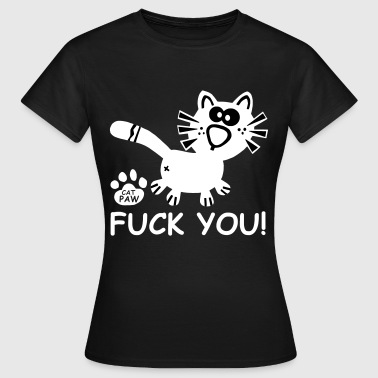 Fuck Gatos Catpaw Design Cat Cats Comic Fun Fuck you Party - Camiseta mujer
