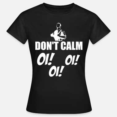 Skingirl Do not calm - Oi, oi, oi Skindhead Skingirl - Women's T-Shirt