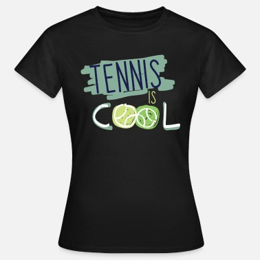 Cool Sports TENNIS IS COOL SPORT FIT - Women's T-Shirt