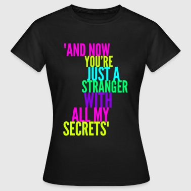Stranger with my Secrets, Funny Breakup design - Women's T-Shirt