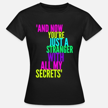 Breakup Stranger with my Secrets, Funny Breakup design - Women's T-Shirt