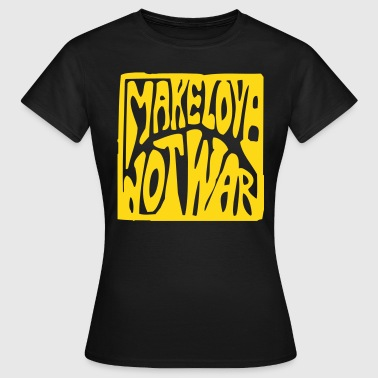 Make love not war - Frauen T-Shirt
