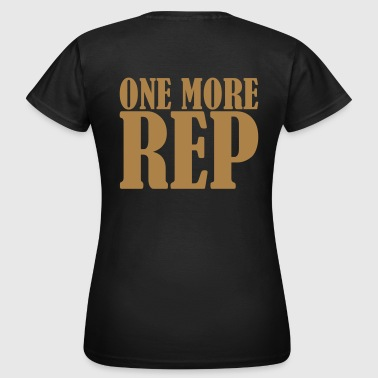 One More Rep, Crossfit, Training, Fitness, No Pain - Frauen T-Shirt