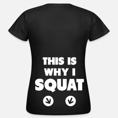Why Sport This Is Why I Squat - Maglietta da donna