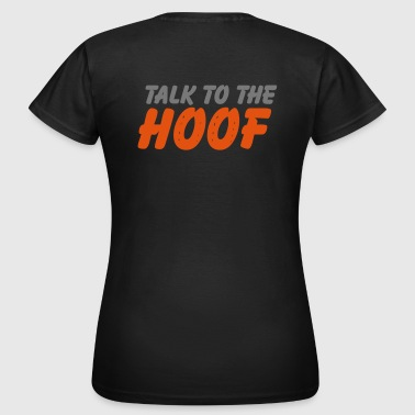 talk to the hoof - Frauen T-Shirt