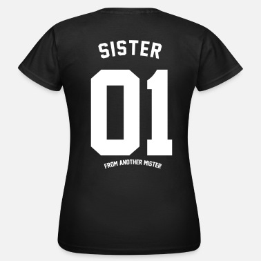 Freundin SISTER FROM ANOTHER  - Frauen T-Shirt