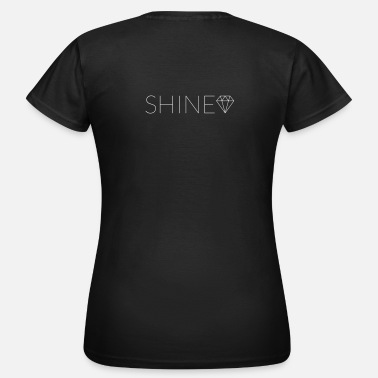 Shining Shine - Women's T-Shirt