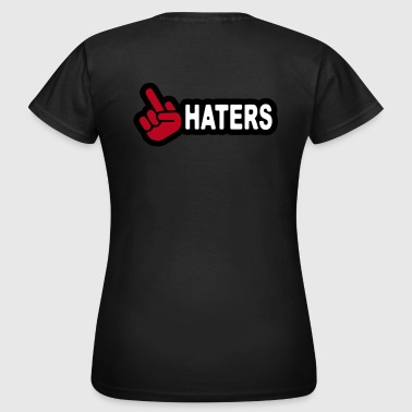 Hatersfuck - Women's T-Shirt