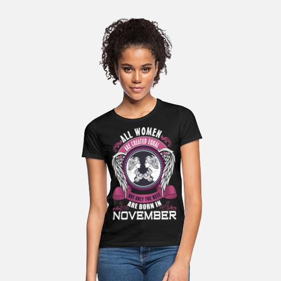 November Birthday T-Shirts - All women are created equal but only the best are - Women's T-Shirt black