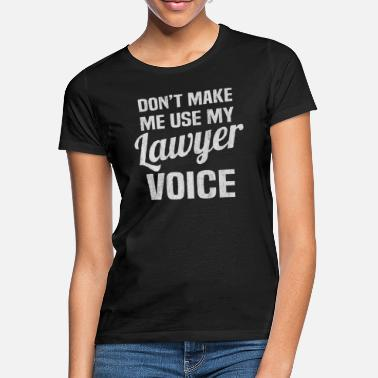Everyday Lawyer, lawyer, law, law studies - Women's T-Shirt