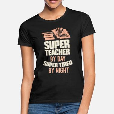 Teacher School teacher teacher - Women's T-Shirt