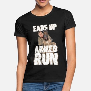 Stand Ears Up, Armed Run Dog Funny Gift Shirt - Women's T-Shirt