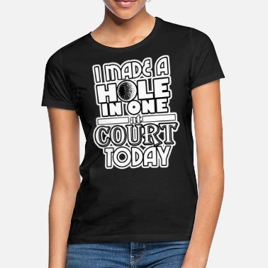 Hole-in-one Hole in One - Frauen T-Shirt