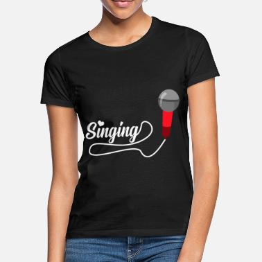 To Sing To sing - Women's T-Shirt