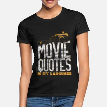 Movie Quote Movie Quotes Gift Idea - Women's T-Shirt