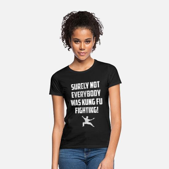 Mma T-Shirts - certainly not everybody what kung fu fighting I say - Women's T-Shirt black