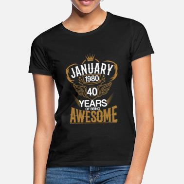 January Born in January 1980 40th Years of Being Awesome - Women's T-Shirt