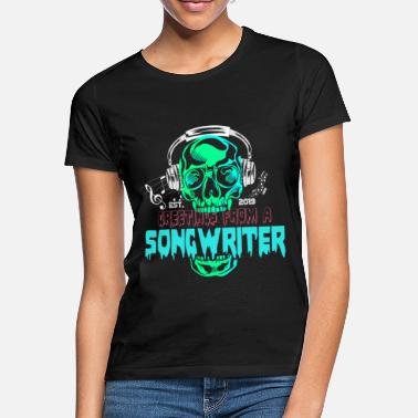 Songwriter songwriter - T-shirt dam
