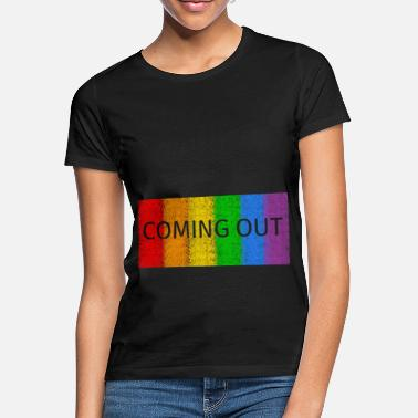 Coming Out Coming out - Women's T-Shirt