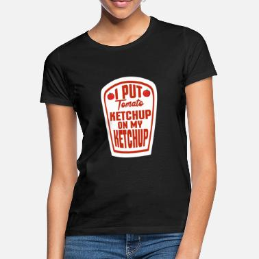 Tomatoes Ketchup - Women's T-Shirt