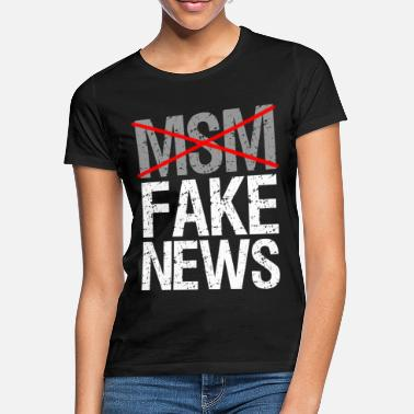 News Msm Is Fake News - Women's T-Shirt