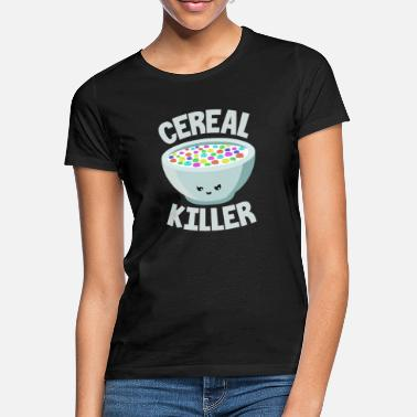 Cereal Cereal killer cereal breakfast saying - Women's T-Shirt