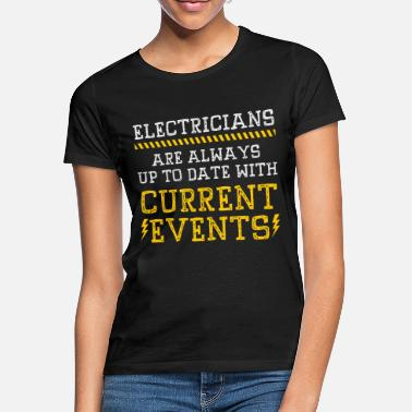 Current Events Name Jobs Electrician current events - Women's T-Shirt