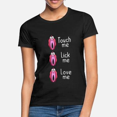 Lick Love your vagina - Women's T-Shirt