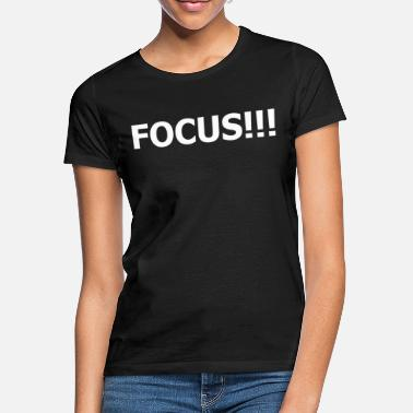focus - Frauen T-Shirt