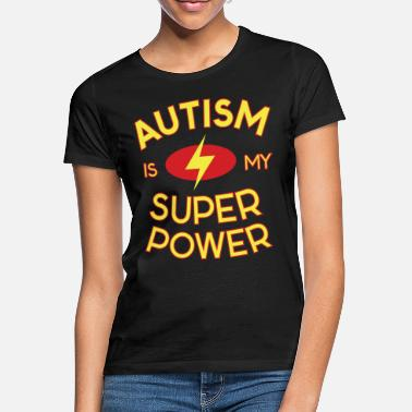 Awareness Autism Design for Super Power Lovers - Women's T-Shirt