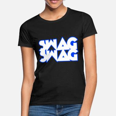 Swagg Swag Swag - T-shirt Femme
