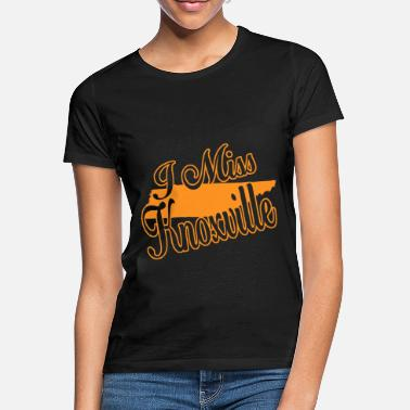 Knoxville Knoxville me manque - T-shirt Femme