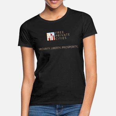 Security. Liberty. Prosperity. - Frauen T-Shirt