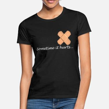 Hurt Hurt - Women's T-Shirt