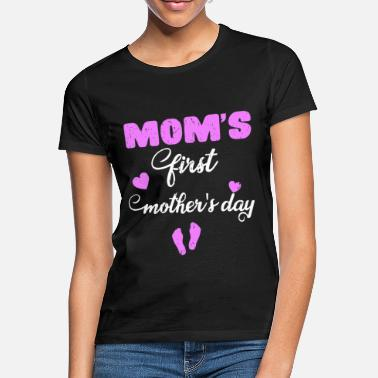 First Mom's Day First Mother's Day - Shirt - Women's T-Shirt