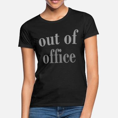 Office OUT OF OFFICE - Women's T-Shirt