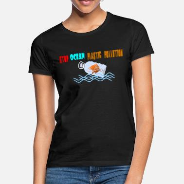 Pollution Stop Ocean Plastic Pollution - Women's T-Shirt