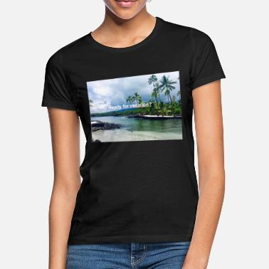 Ready For Vacation Ready for vacation? - Women's T-Shirt