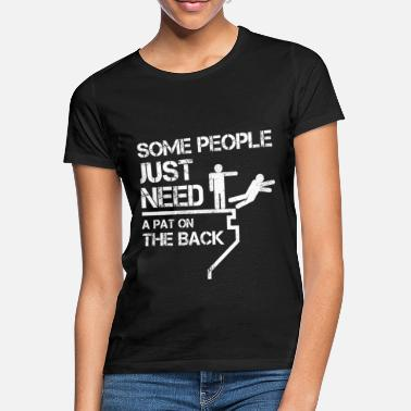 Need Sarcasm - People need pat on the back - Women's T-Shirt
