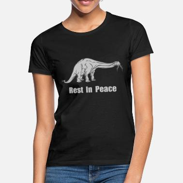 Rest In Peace Rest in Peace Dino - Frauen T-Shirt