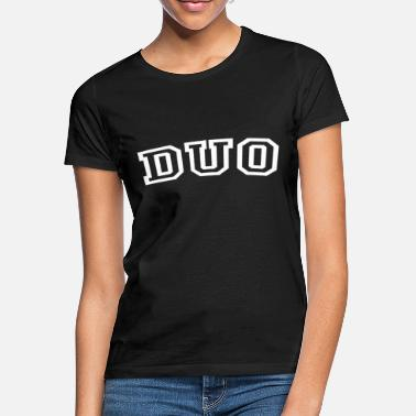 Duo duo - Frauen T-Shirt