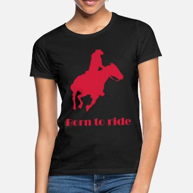 Born to ride rouge - T-shirt Femme