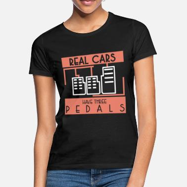 Pedals Real Cars Have 3 Pedals automobile parts - Women's T-Shirt