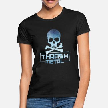 Thrash Thrash Metal - Women's T-Shirt