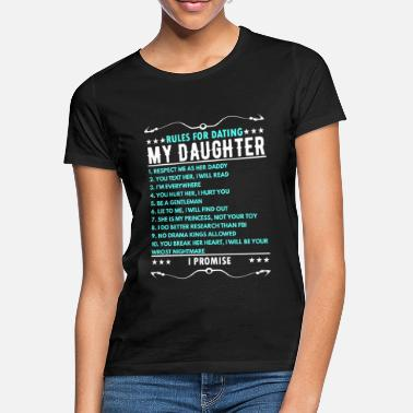 Dating Rules for Dating My Daughter - Women's T-Shirt