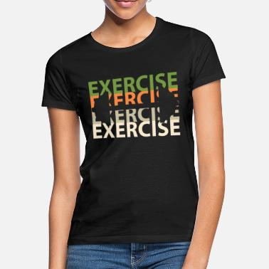 Work Out Work out - Women's T-Shirt