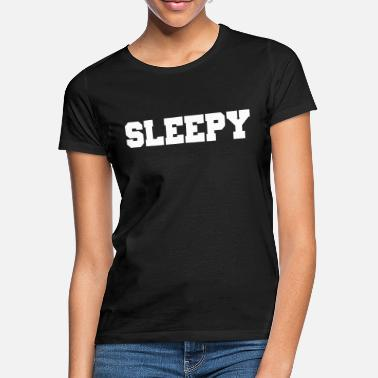 Sleepy Sleepy - Women's T-Shirt