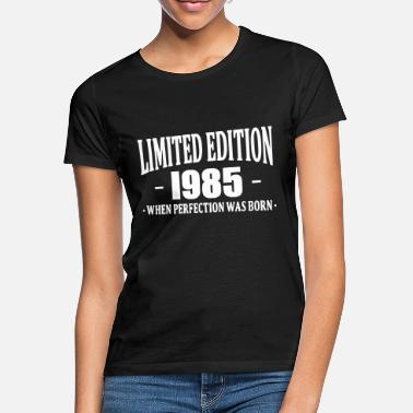Limited Edition 1985 Limited Edition 1985 - Frauen T-Shirt