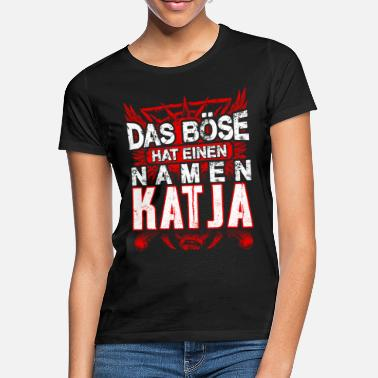 Name KATJA - böse - Frauen T-Shirt