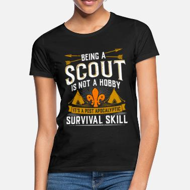 Scout Being A Scout Is Not A Hobby It's A Survival Skill - Women's T-Shirt